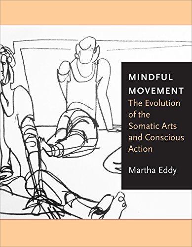 9781783205837: Mindful Movement: The Evolution of the Somatic Arts and Conscious Action