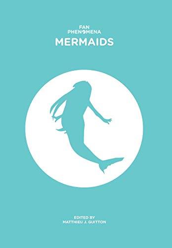 9781783205912: Fan Phenomena: Mermaids