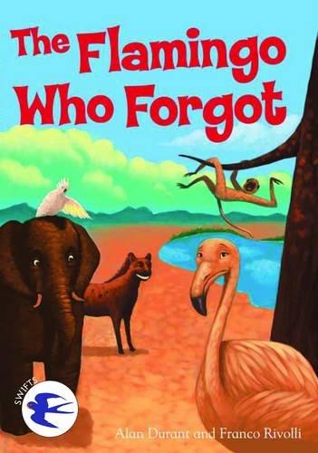 Flamingo Who Forgot (Swifts): Durant, Alan