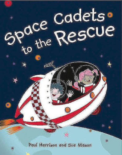 Space Cadets to the Rescue: Harrison, Paul