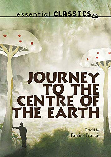 Journey to the Centre of the Earth (Essential Classics): Verne, Jules
