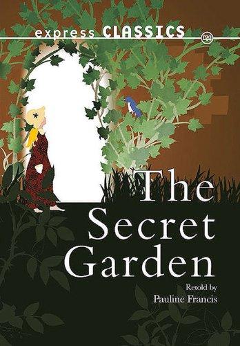 The Secret Garden (Express Classics): Burnett, Frances Hodgson