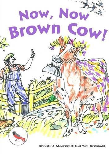 Now Now Brown Cow (Readzone Reading 2 Redstarts): Christine Moorcraft