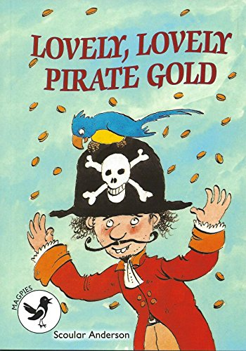 9781783222063: Lovely, Lovely Pirate Gold (Magpies)