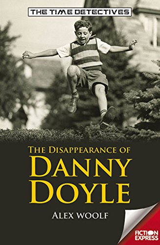 The Disappearance of Danny Doyle (The Time: Woolf, Alex