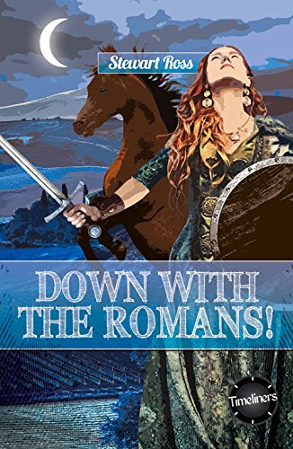 Down with the Romans! (Timeliners): Stewart Ross