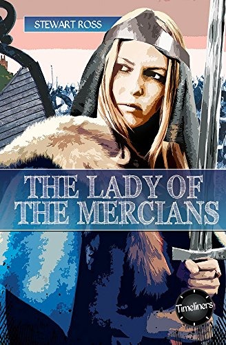 The Lady of the Mercians (Timeliners): Ross, Stewart