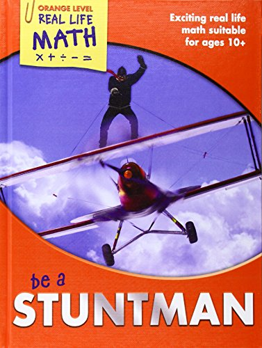 9781783251964: Be a Stuntman (Real Life Math - Orange Level)