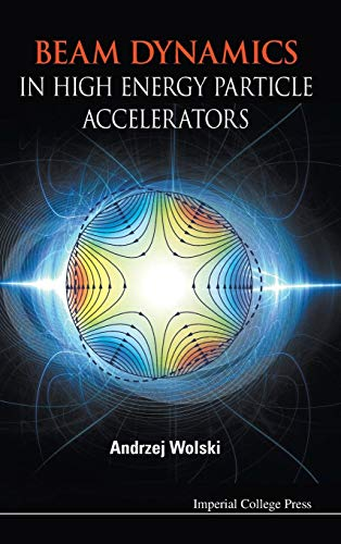 9781783262779: Beam Dynamics in High Energy Particle Accelerators