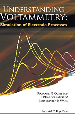 9781783263233: Understanding Voltammetry: Simulation of Electrode Processes