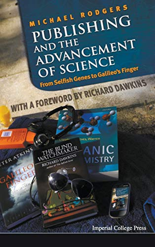 9781783263707: Publishing and the Advancement of Science: From Selfish Genes to Galileo's Finger