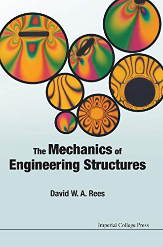 The Mechanics of Engineering Structures: Rees, David W. A.; Rees, D. W. a.