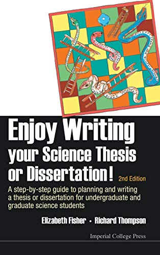 9781783264209: Enjoy Writing Your Science Thesis or Dissertation!: A Step-By-Step Guide to Planning and Writing a Thesis or Dissertation for Undergraduate and Graduate Science Students (2nd Edition)