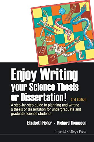 9781783264216: Enjoy Writing Your Science Thesis Or Dissertation! : A Step-By-Step Guide To Planning And Writing A Thesis Or Dissertation For Undergraduate And Graduate Science Students (2Nd Edition)