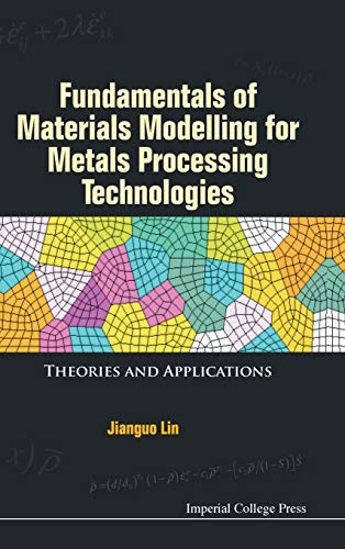 9781783264964: Fundamentals of Materials Modelling for Metals Processing Technologies: Theories and Applications