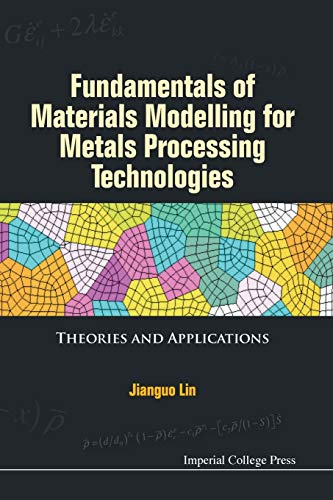 9781783264971: Fundamentals of Materials Modelling for Metals Processing Technologies: Theories and Applications