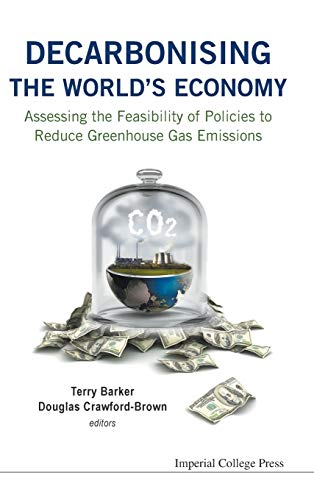 9781783265114: Decarbonising the World's Economy: Assessing the Feasibility of Policies to Reduce Greenhouse Gas Emissions