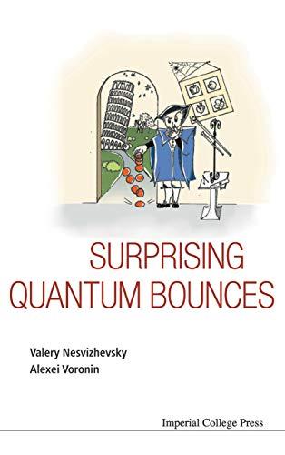 9781783265954: Surprising Quantum Bounces