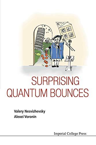 9781783265961: Surprising Quantum Bounces