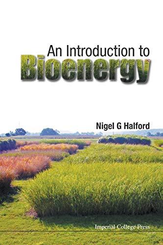 An Introduction to Bioenergy: Halford, Nigel G.