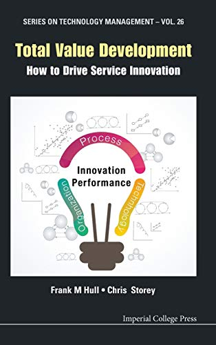 9781783267132: Total Value Development: How to Drive Service Innovation: 26 (Series on Technology Management)