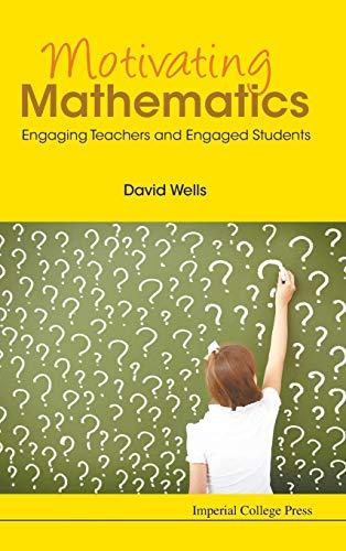 9781783267521: Motivating Mathematics: Engaging Teachers and Engaged Students