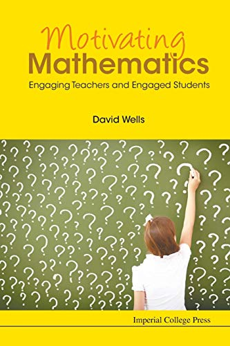 9781783267538: Motivating Mathematics: Engaging Teachers and Engaged Students