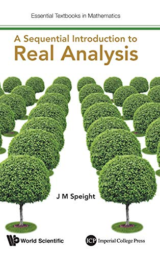 9781783267828: A Sequential Introduction to Real Analysis (Essential Textbooks in Mathematics)