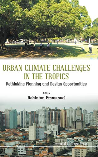 9781783268405: Urban Climate Challenges in the Tropics: Rethinking Planning and Design Opportunities