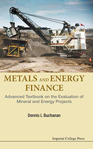 9781783268504: Metals and Energy Finance: Advanced Textbook on the Evaluation of Mineral and Energy Projects