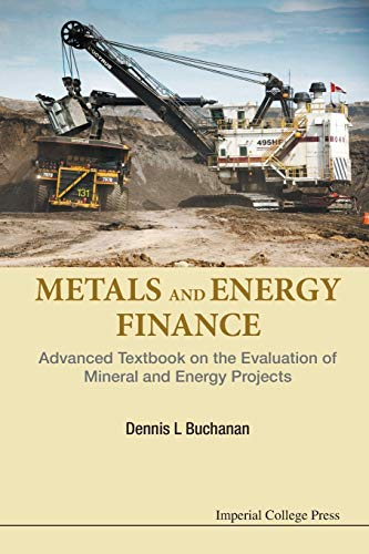 9781783268511: Metals And Energy Finance: Advanced Textbook On The Evaluation Of Mineral And Energy Projects