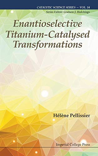 9781783268948: Enantioselective Titanium-Catalysed Transformations (Catalytic Science)