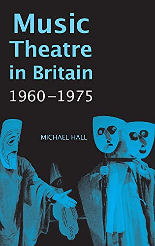 Music Theatre in Britain, 1960-1975: Hall, Michael