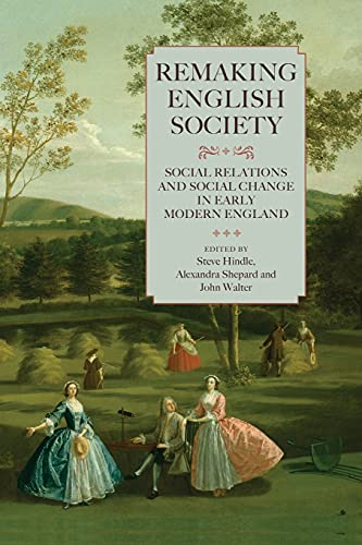 9781783270170: Remaking English Society (Studies in Early Modern Cultural, Political and Social History)