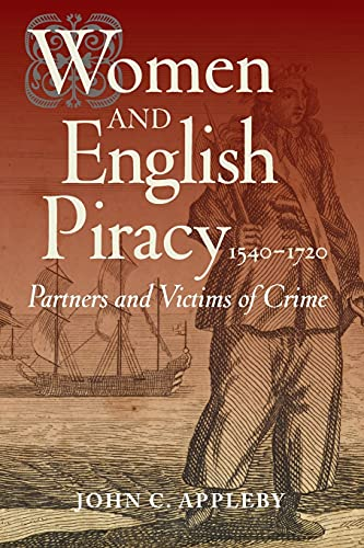 9781783270187: Women and English Piracy, 1540-1720: Partners and Victims of Crime (0)
