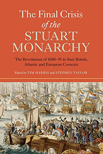 9781783270446: The Final Crisis of the Stuart Monarchy (Studies in Early Modern Cultural, Political and Social History)