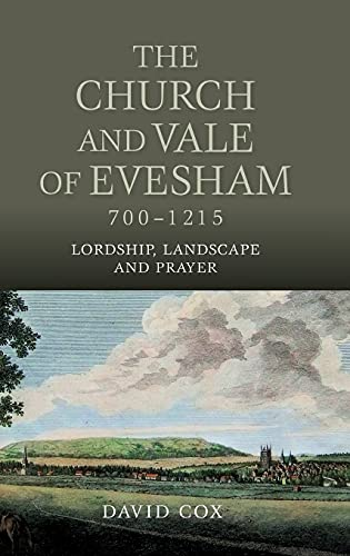 9781783270774: The Church and Vale of Evesham, 700-1215: Lordship, Landscape and Prayer (Studies in the History of Medieval Religion)