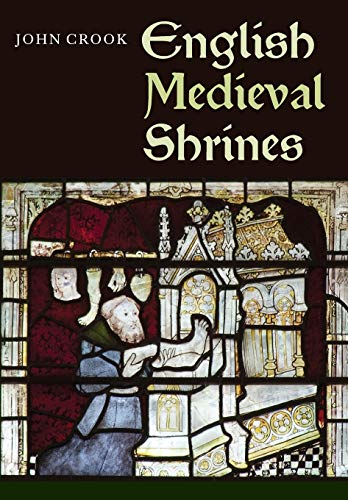 9781783270934: English Medieval Shrines (Boydell Studies in Medieval Art and Architecture)