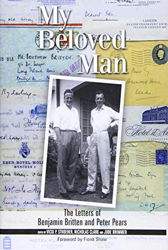 9781783271085: My Beloved Man: The Letters of Benjamin Britten and Peter Pears