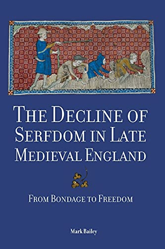 9781783271283: The Decline of Serfdom in Late Medieval England