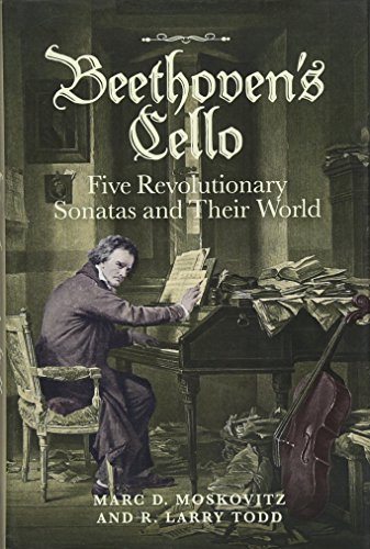 9781783272372: Beethoven's Cello: Five Revolutionary Sonatas and Their World: 0