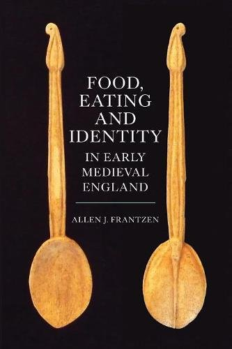 9781783272457: Food, Eating and Identity in Early Medieval England (22)