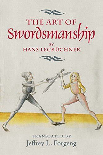 9781783272914: The Art of Swordsmanship by Hans Lecküchner (Armour and Weapons)