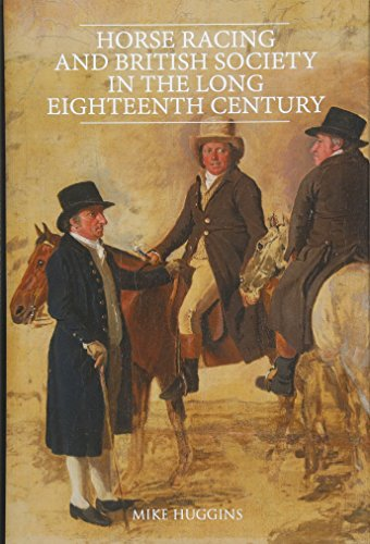 9781783273188: Horse Racing and British Society in the Long Eighteenth Century