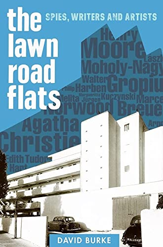 9781783274703: Lawn Road Flats: Spies, Writers and Artists (History of British Intelligence)