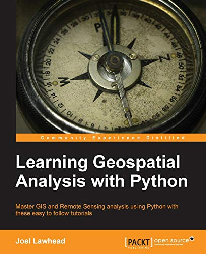 9781783281138: Learning Geospatial Analysis with Python