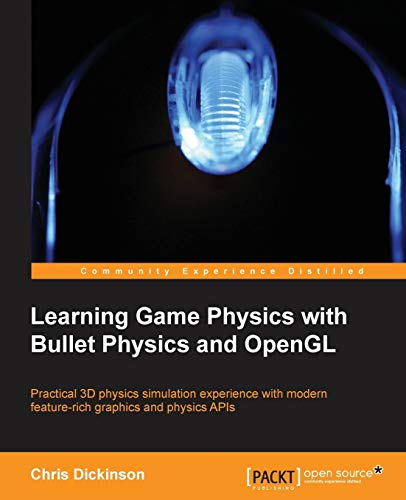 9781783281879: Learning Game Physics with Bullet Physics and OpenGL