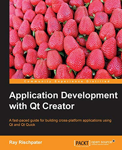 9781783282319: Application Development with Qt Creator