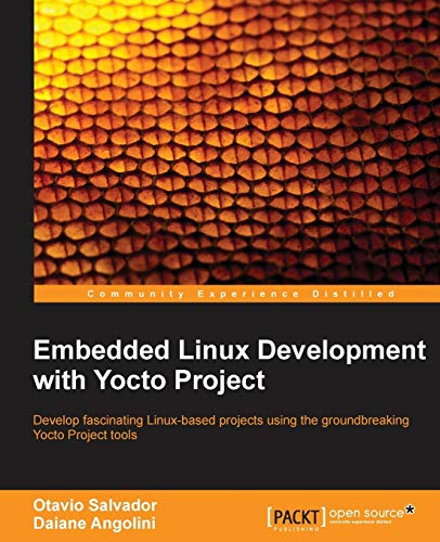 9781783282333: Embedded Linux Development with Yocto Project