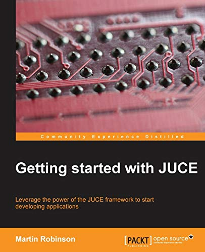 9781783283316: Getting Started with JUCE